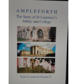 Ampleforth: The story of St Laurence's Abbey and College.