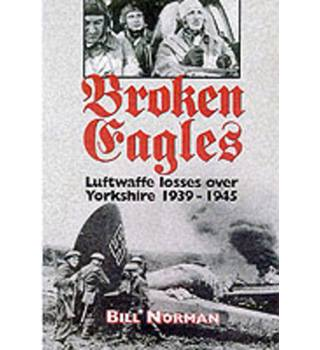 Broken Eagles: Luftwaffe Losses Over Yorkshire
