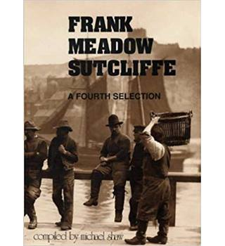 FRANK MEADOW SUTCLIFFE A FOURTH SELECTION