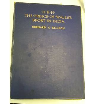 HRH The Prince of Wales's Sport in India, First Edition, 1925