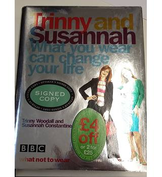 What You Wear Can Change Your Life ,Signed by Trinny and Susannah