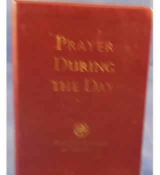 Prayer During the Day: From the Liturgy of the Hours