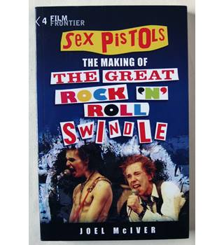 Sex Pistols the making of the great rock 'N' Roll Swindle