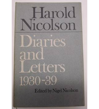 Harold Nicholson: Diaries and Letters
