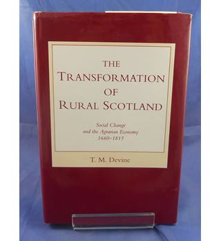 The Transformation of Rural Scotland; Social Change and the Agrarian Economy