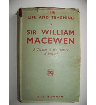 The Life and Teaching of Sir William Macewen