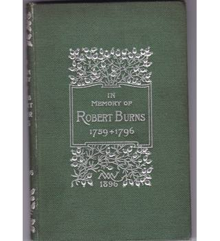 In Memory Of Robert Burns Selected Poems And Songs