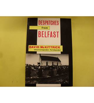Despatches from Belfast