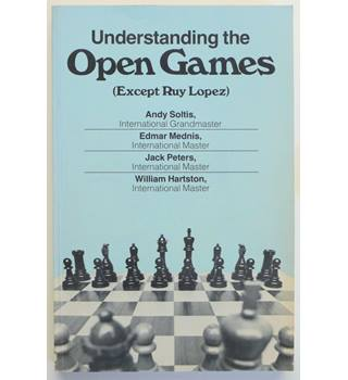 Understanding the Chess Openings : Open Games (Except Ruy Lopez)