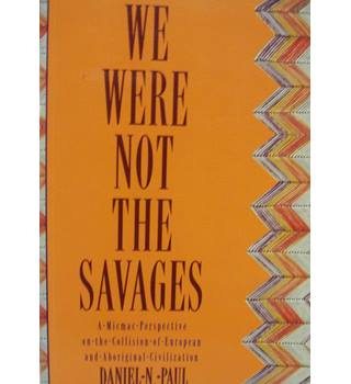 We Were Not the Savages- a MicMac history