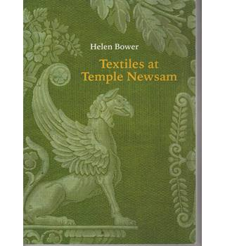 Textiles at Temple Newsam: The Roger Warner Collection - Helen Bower