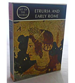 Etruria and Early Rome (Art of the world Series)