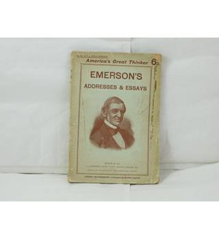 Emerson's Addresses & Essays published 1907 Watts & Co 3rd impression Issued for The Rationalist Press Association