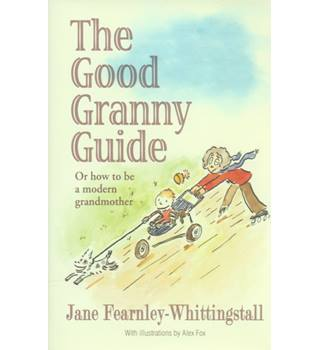 The good granny guide or how to be a modern grandmother | Oxfam GB |  Oxfam's Online Shop