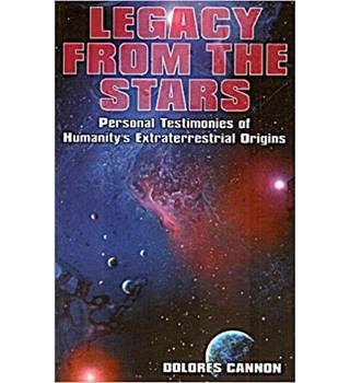 legacy from the stars personal testimonies of humanitys extraterrestrial origins