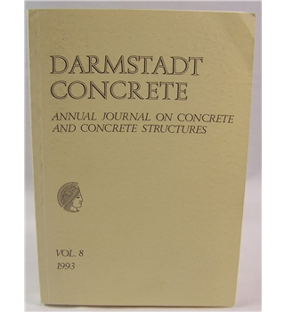 Darmstadt Concrete: Annual Journal on Concrete and Concrete Structures Vol 8 1993