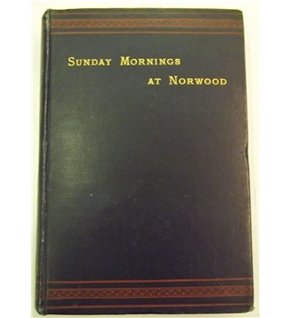 Sunday Mornings at Norwood: Prayers and Sermons