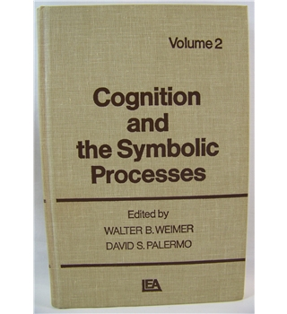 Cognition and the Symbolic Processes Volume 2