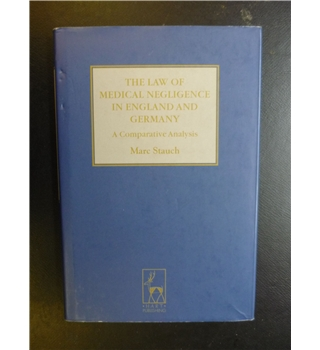 The Law of Medical Negligence in England & Germany: A Comparative Analysis