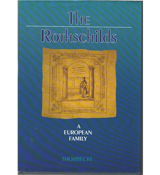 The Rothschilds - a European Family