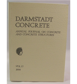 Darmstadt Concrete: Annual Journal on Concrete and Concrete Structures Vol 13 1998