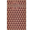 Algernon Blackwood - Short Stories of To-day and Yesterday Series - First Edition