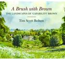 A Brush with Brown, The Landscapes of 'Capability' Brown with a foreword by HRH The Prince of Wales