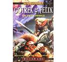 Gotrek & Felix: The first Omnibus by William King