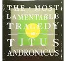 The Most Lamentable Tragedy Titus Andronicus