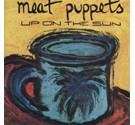 Up On The Sun Meat Puppets Meat Puppets