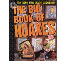 The Big Book of Hoaxes: True Tales of the Greatest Lies Ever Told (Factoid books)