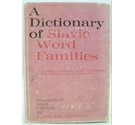 A Dictionary of Slavic Word Families