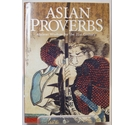 Asian Proverbs Ancient Wisdom for the 21st Century