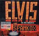 Elvis Vs Spankox ‎– Re:Versions Elvis Vs Spankox