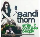Smile... It Confuses People - Thom, Sandi