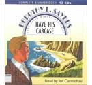Have His Carcase: Lord Peter Wimsey Mysteries Audio CD Complete and Unabridged