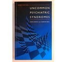 Uncommon psychiatric syndromes