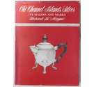 Old Channel Islands Silver : Its Makers and Marks