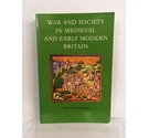 War and Society in Medieval and Early Modern Britain