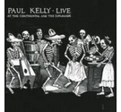 Paul Kelly - Live At The Continental And The Esplanade