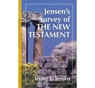 Jensen's Survey of the New Testament by Irving L. Jensen