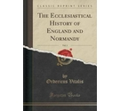 The Ecclesiastical History of England and Normandy, Vol. 3 Classic Reprint