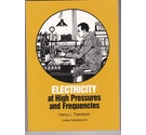 Electricity at High Pressures and Frequencies