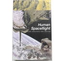 Human Spaceflight : Mission Analysis and Design Space Technology Series