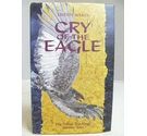 Cry of the Eagle The Toltec Teachings Volume 2
