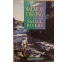 Salmon Fishing on Small Rivers