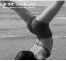 British Sea Power- From The Sea to the Land Beyond