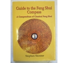 Guide to the Feng Shui Compass: A Compendium of Classical Feng Shui