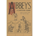 Abbeys: A Cartoon Guide