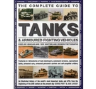 The Complete Guide to Tanks & Armoured Fighting Vehicles (2014 edition)